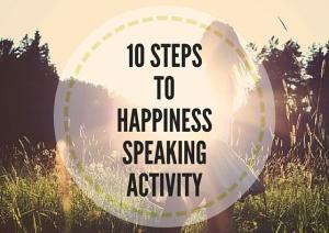 10 STEPSTOHAPPINESSSPEAKINGACTIVITY