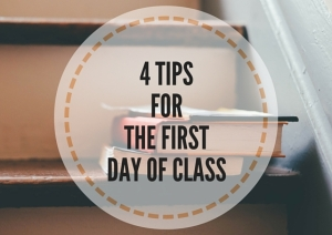 5 TIPS FOR THE FIRST DAY OF CLASS