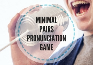 MINIMAL PAIRS PRONUNCIATION GAME