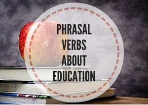 PHRASALVERBSABOUTEDUCATION